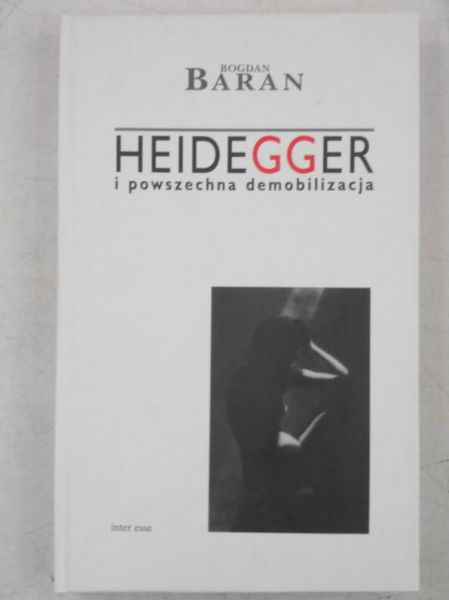 Heidegger i powszechna demobilizacja