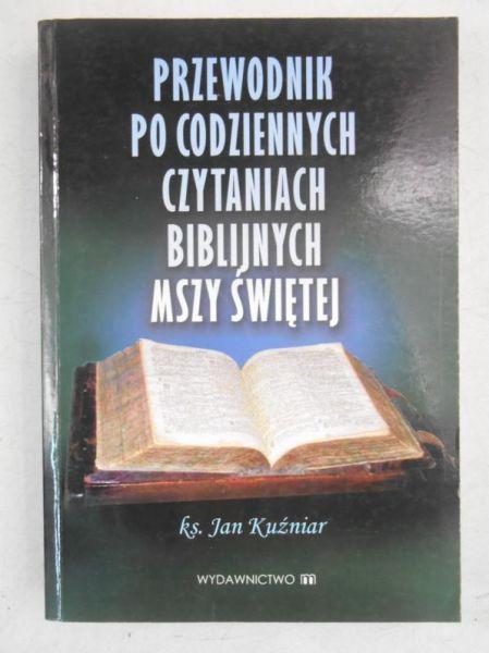 Przewodnik po codziennych czytaniach biblijnych Mszy Świętej