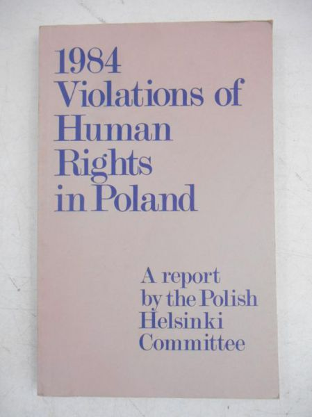 Brantley Ewa Eliasz (red.) - 1982 Violations of Human Rights in Poland