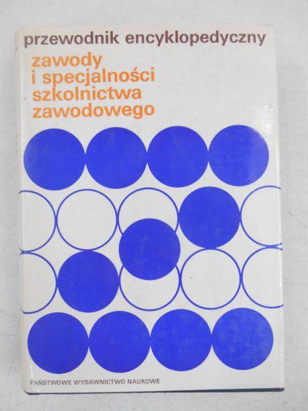 Nowacki Tadeusz (red.) - Przewodnik encyklopedyczny. Zawody i specjalności szkolnictwa zawodowego