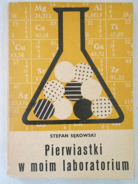 Sękowski Stefan - Pierwiastki w moim labolatorium