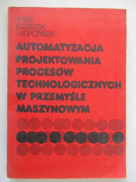Automatyzacja projektowania procesów technologicznych w przemyśle maszynowym
