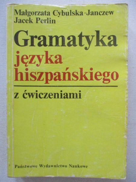 Cybulska- Janczew Małgorzata - Gramatyka języka hiszpańskiego