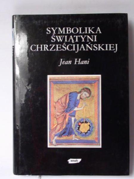 Hani Jean - Symbolika świątyni chrześcijańskiej