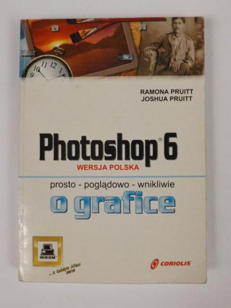 Pruitt R. - Photoshop 6: prosto - poglądowo - wnikliwie o grafice