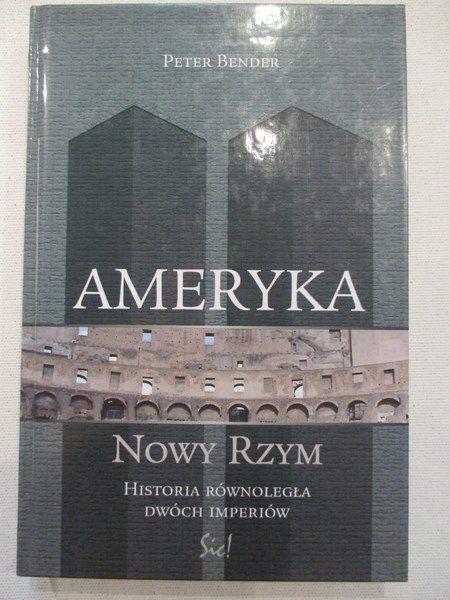 Ameryka. Nowy Rzym. Historia równoległa dwóch imperiów