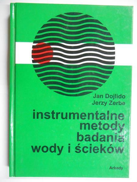 Dojlido Jan - Instrumentalne metody badania wody i ścieków