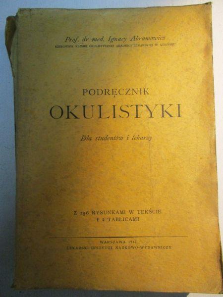 Abramowicz Ignacy - Podręcznik okulistyki. Dla studentów i lekarzy, antyk, 1947