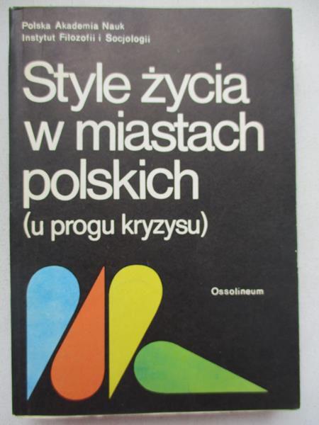Style życia w miastach polskich (u progu kryzysu)