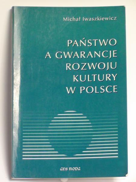 Państwo a gwarancje rozwoju kultury w Polsce