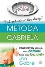 Jak schudnąć bez diety metoda gabriela olx