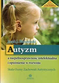 Autyzm a niepełnosprawność intelektualna i opóźnienie w rozwoju