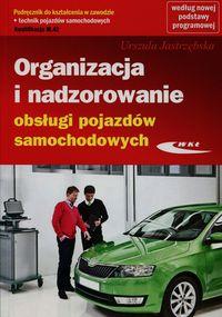 Organizacja i nadzorowanie obsługi pojazdów samochodowych Podręcznik do kształcenia w zawodzie technik pojazdów samochodowych M.42
