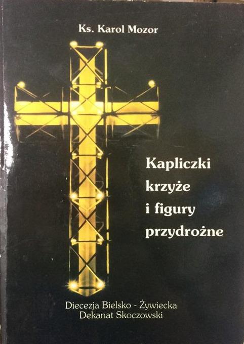 Kapliczki Krzyże I Figury Przydrożne Karol Mozor 3000