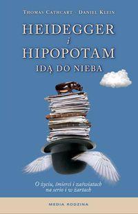 Klein Daniel - Heidegger i hipopotam idą do nieba