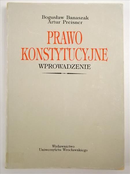 Banaszak Bogusław,   - Prawo konstytucyjne. Wprowadzenie