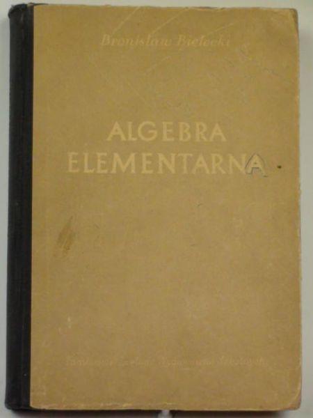 Bielecki Bronisław - Algebra elementarna