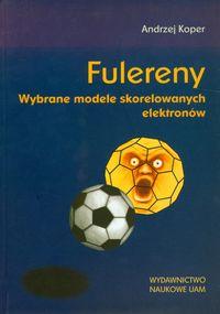 Fulereny. Wybrane modele skorelowanych elektronów