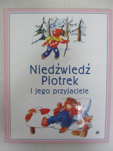 Niedźwiedź Piotrek I Jego Przyjaciele Martina Drijverova