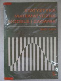 Greń Jerzy - Statystyka matematyczna. Modele  i zadania.
