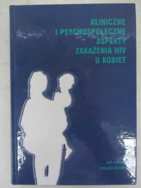 Znalezione obrazy dla zapytania Tomasz Niemiec (red.) Kliniczne i psychospołeczne aspekty zakażenia HIV u kobiet