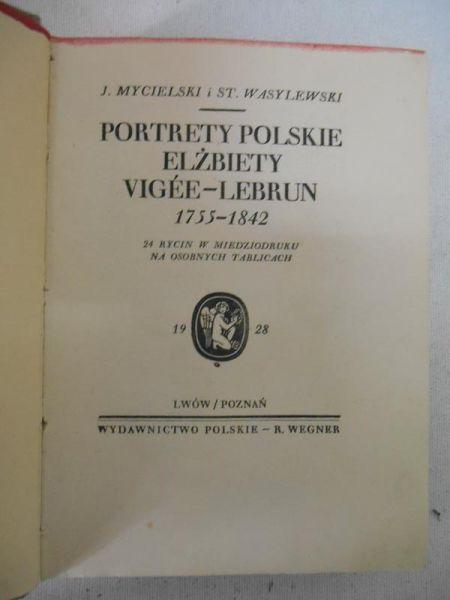 Portrety polskie Elżbiety Vigee-Lebrun 1755-1842, 1928 r.