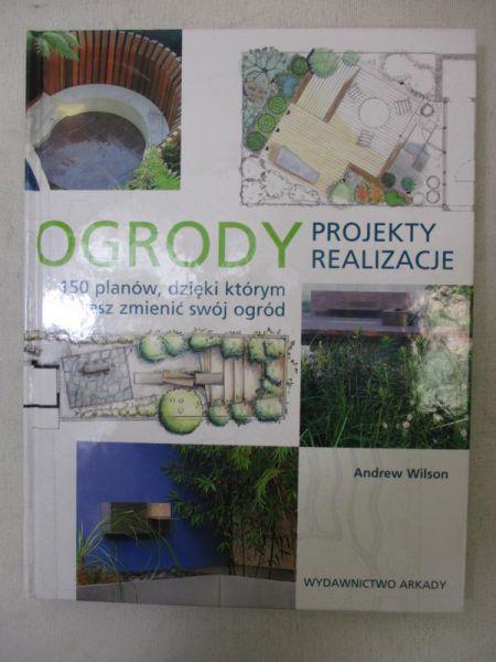 Ogrody Projekty I Realizacje Andrew Wilson 2450 Zł Tezeuszpl