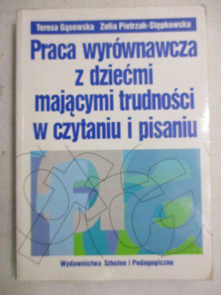 Praca wyrównawcza z dziećmi mającymi trudności w czytaniu i pisaniu. Cz. II