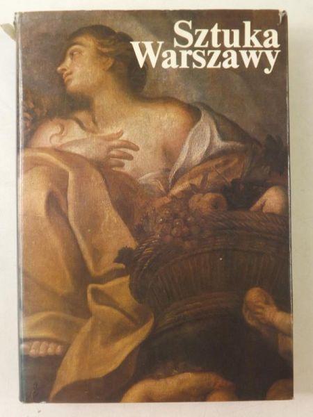 Karpowicz Mariusz (red.) - Sztuka Warszawy