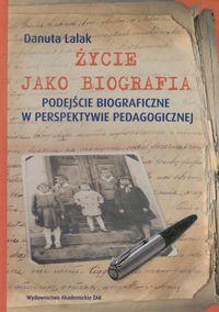 Lalak Danuta - Życie jako biografia