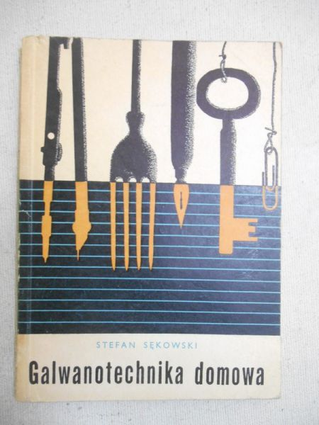 Sękowski Stefan - Galwanotechnika domowa