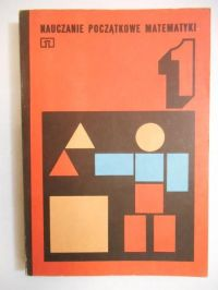 Nauczanie początkowe matematyki. T. 1
