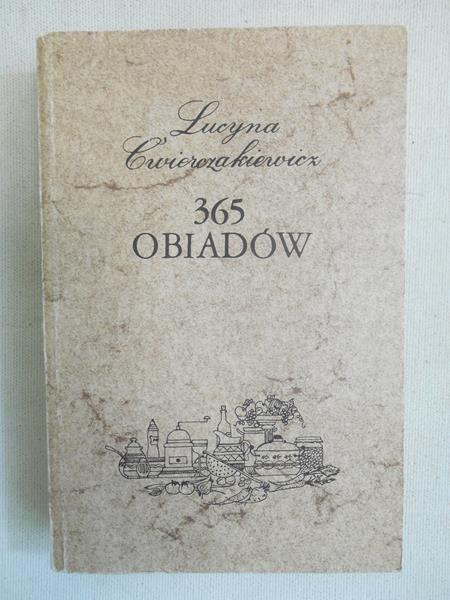 Ćwierczakiewicz Lucyna - 365 obiadów, reprint z 1911 r.