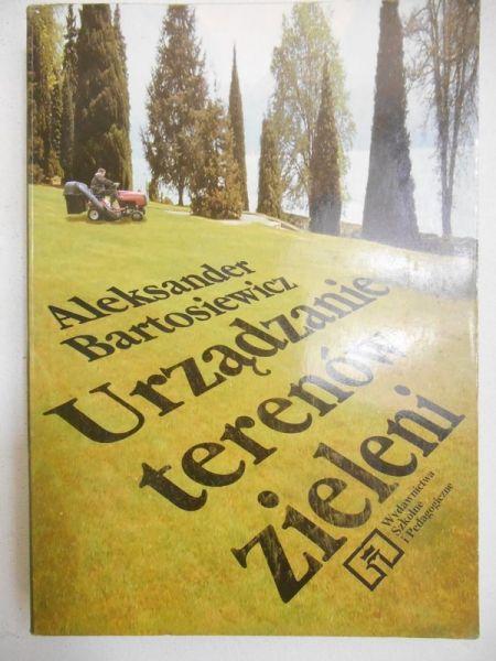 Bartosiewicz Aleksander - Urządzenie terenów zieleni