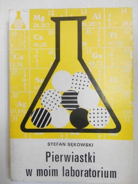 Sękowski Stefan - Pierwiastki w moim laboratorium
