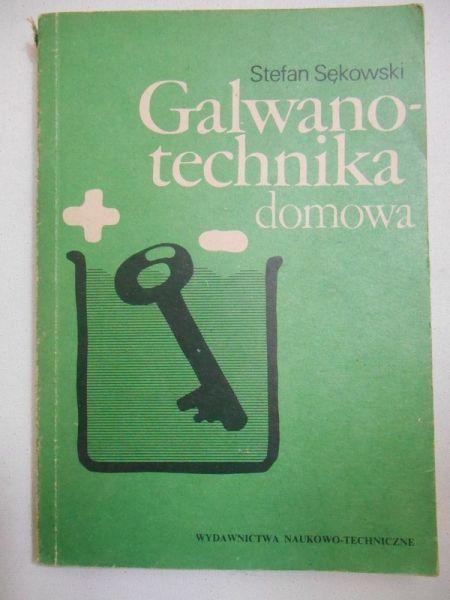Sękowski Stefan - Galwano-technika domowa