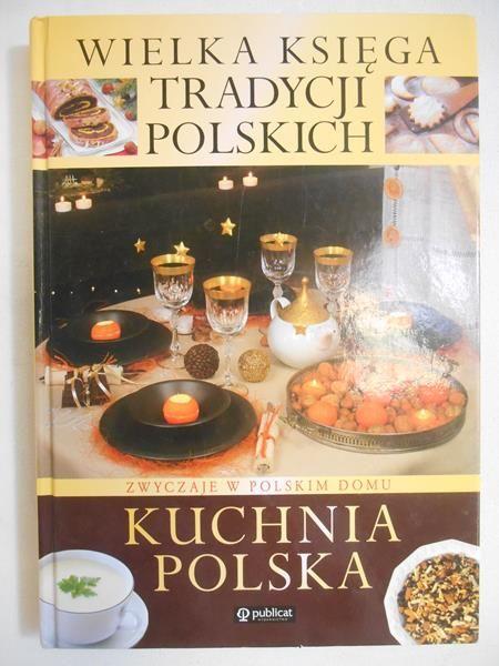 Wielka Księga Tradycji Polskich Zwyczaje W Polskim Domu
