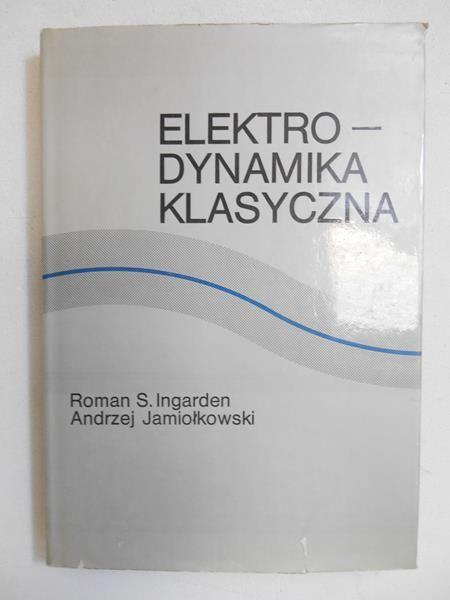 Ingarden R. S. - Elektrodynamika klasyczna