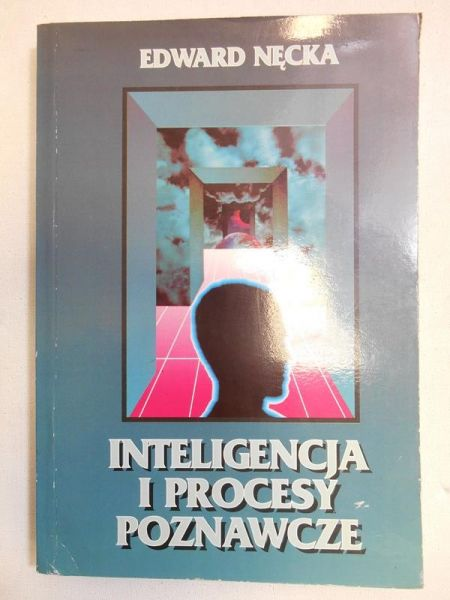 Nęcka Edward - Inteligencja i procesy poznawcze