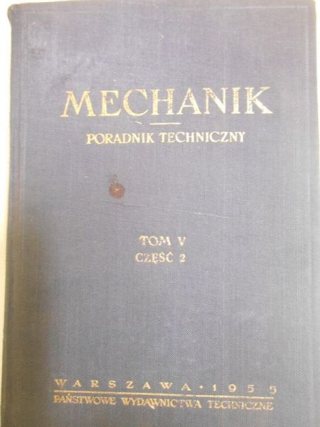 Mechanik. Poradnik techniczny, tom V, część II