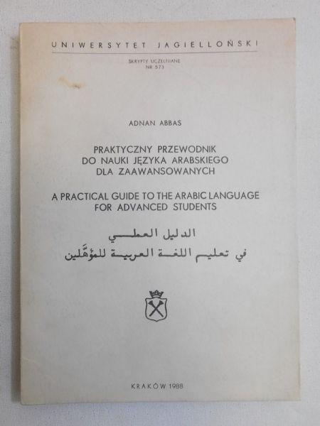 Abbas Adnan - Praktyczny przewodnik do nauki języka arabskiego dla zaawansowanych