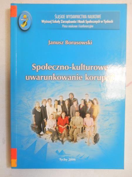 Borusowski Janusz - Społeczno-kulturowe uwarunkowanie korupcji