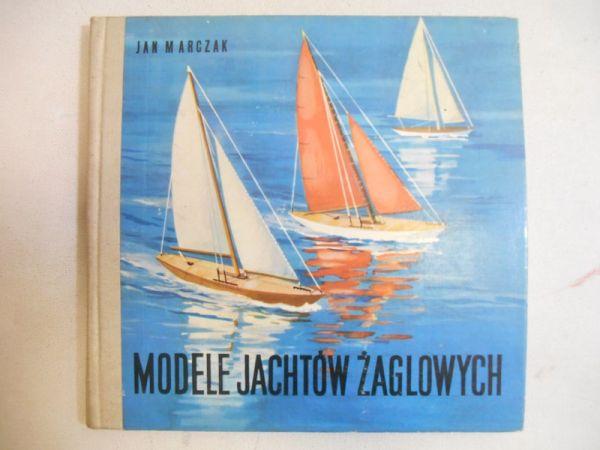 Marczak Jan - Modele jachtów żaglowych