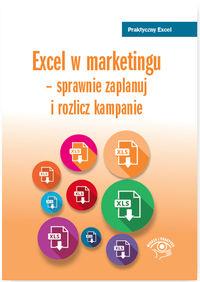 Excelu w marketingu Sprawnie zaplanuj i rozlicz kampanie