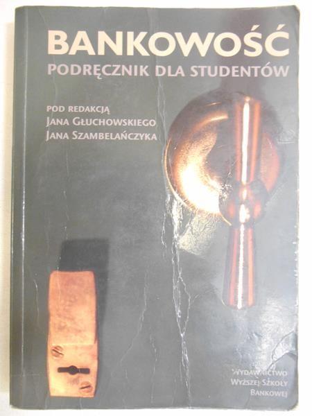 Głuchowski Jan (red.) - Bankowość. Podręcznik dla studentów