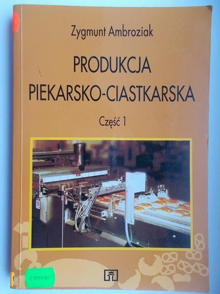 Produkcja piekarsko-ciastkarska cz. 1