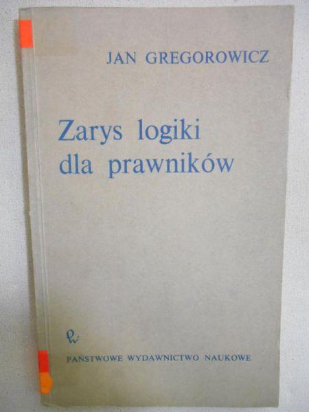 Gregorowicz Jan - Zarys logiki dla prawników