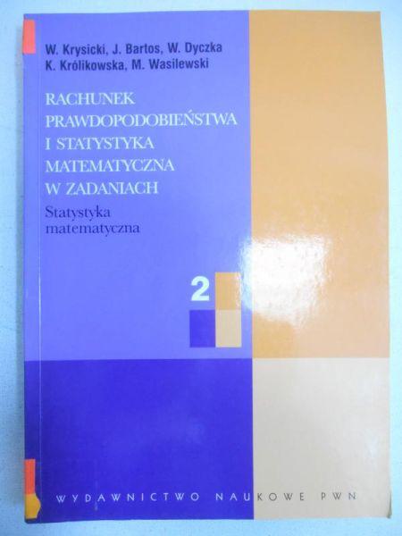 Rachunek prawdopodobieństwa i statystyka matematyczna w zadaniach cz.2