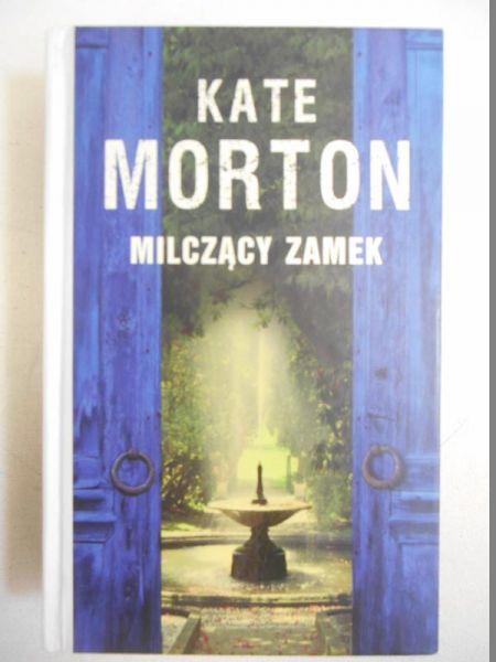 Morton Kate - Milczący zamek
