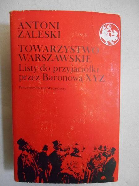 Towarzystwo warszawskie Listy do przyjaciół przez Baronową XYZ